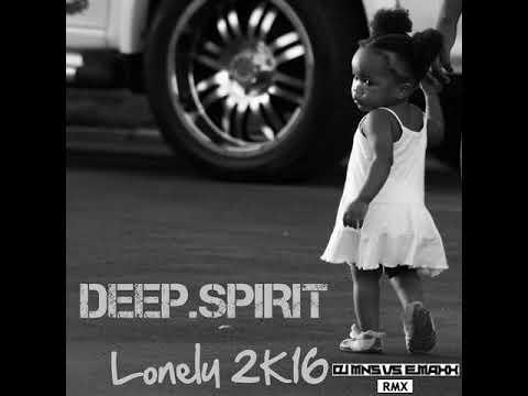 Deep Spirit - Lonely 2k16 (DJMNS Vs. E-MaxX Remix)