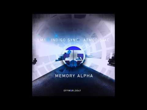 01.LM1 feat Indigo Sync - Memory Alpha - (Offworld047)