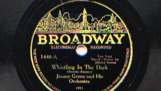Whistling In The Dark by Jimmy Green and his Orchestra (Smith Ballew Orch ), 1931