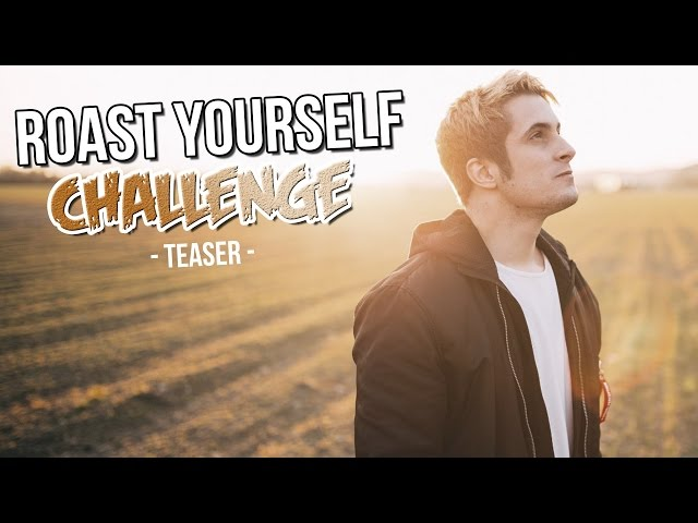 ROAST YOURSELF CHALLENGE - TEASER