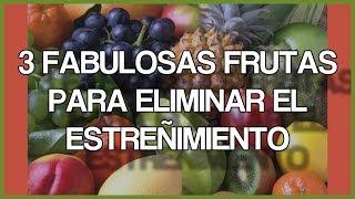 3 Fabulosas Frutas que te Ayudarán a Eliminar el Estreñimiento