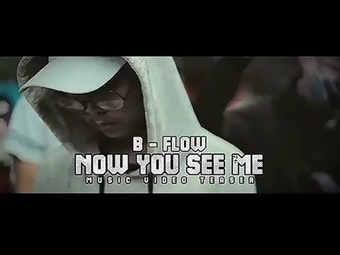 B Flow - NOW YOU SEE ME