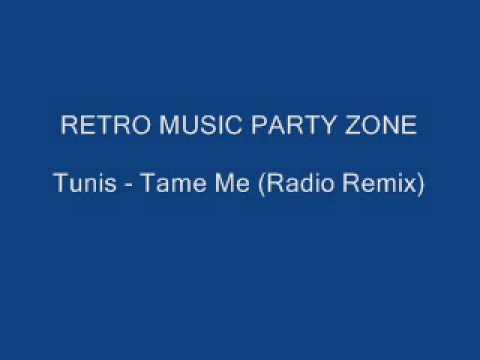 Tunis - Tame Me (Radio Remix)
