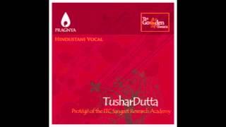 "Hindustani Vocal - ""Raga Bhoopali"" - Tushar Dutta"