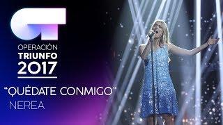 QUÉDATE-CONMIGO-Nerea-Gala-6-OT-2017