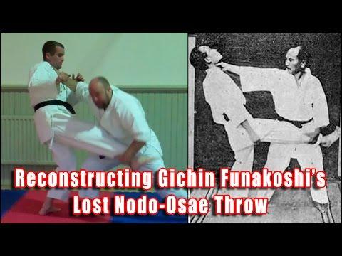 Practical Kata Bunkai: Reconstructing Gichin Funakoshi's Nodo-Osae Throw