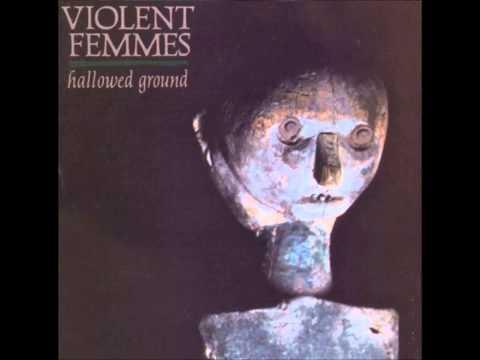 Violent Femmes - Hallowed Ground (1984) [Full Album HQ]