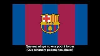 Himne del Futbol Club Barcelona (Lletra) - Hino do F.C. Barcelona (letra)