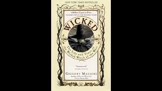 At the Source: Wicked, The Life and Times of the Wicked Witch of the West by Gregory Maguire