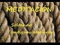 Meditación. Soltando antiguas ataduras