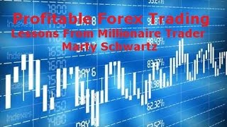 Millionaire Forex Trader - Trading Lessons from Marty Schwartz