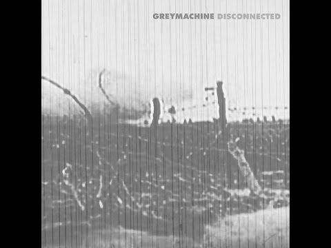 GREYMACHINE - Disconnected - 2009 (Full Album)