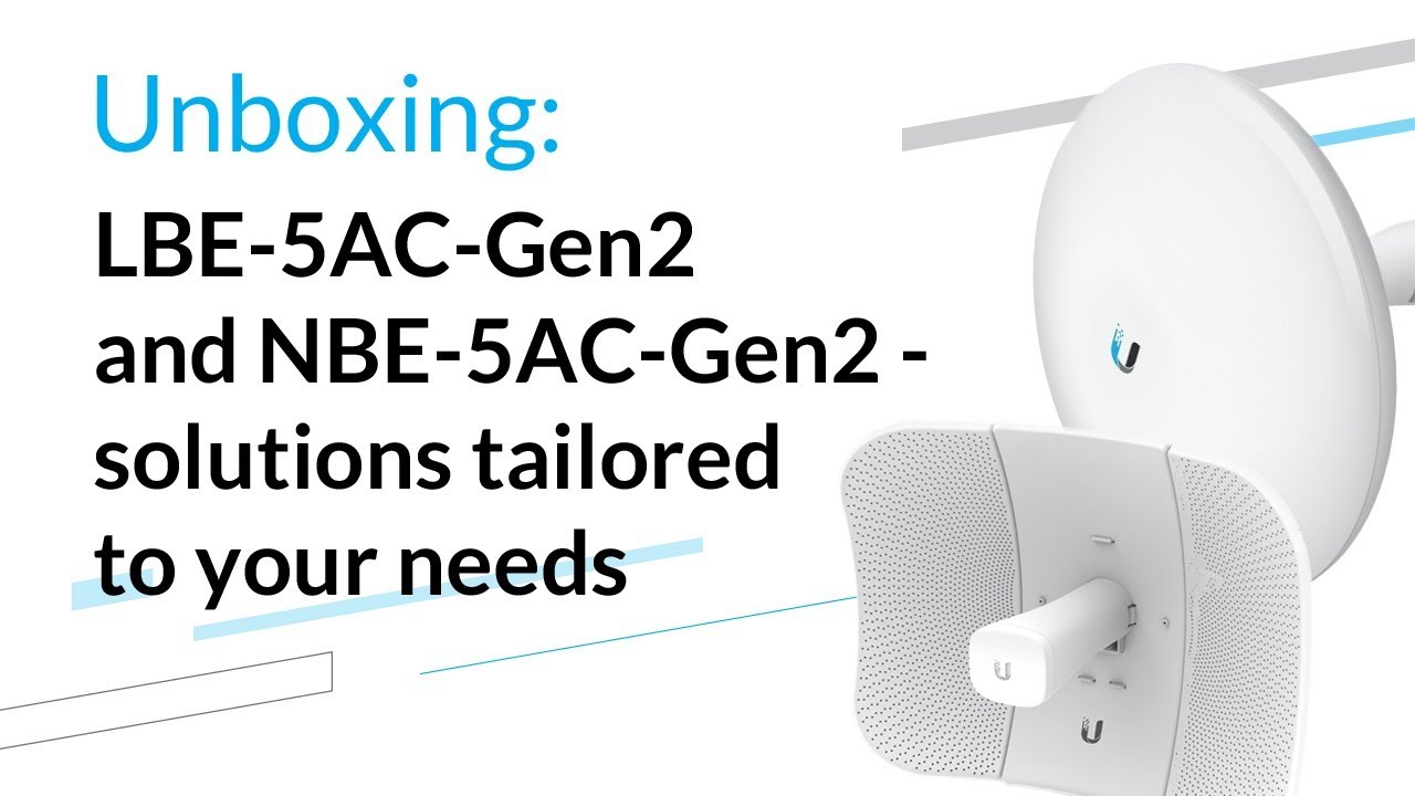 LBE-5AC-Gen2 and NBE-5AC-Gen2 - solutions tailored to your needs