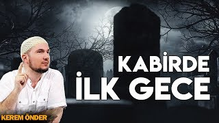 YOUR LIFE WILL CHANGE! - WHAT HAPPENS IN THE FIRST NIGHT UNDER THE GRAVE? / Kerem Önder