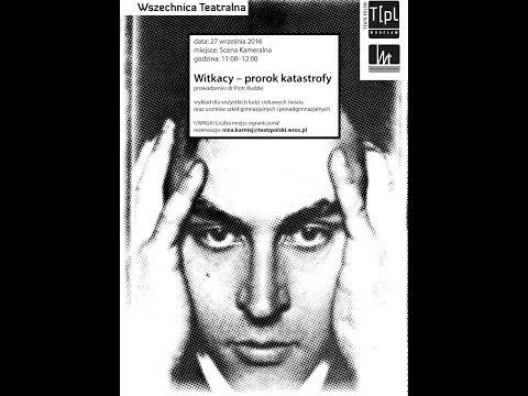 Wszechnica Teatralna/27-09-2016/Witkacy - prorok katastrofy/ prow. dr Piotr Rudzki