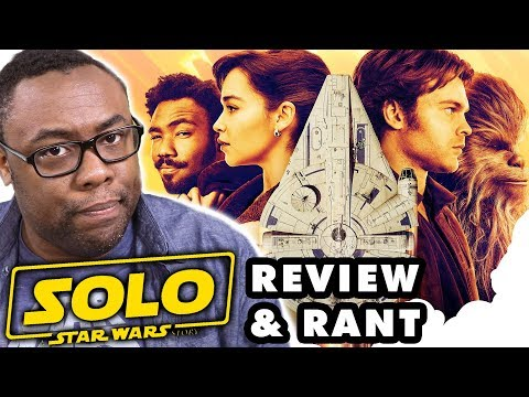 SOLO A Star Wars Story – Movie Review & Rants