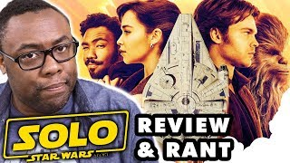 SOLO A Star Wars Story - Movie Review & Rants