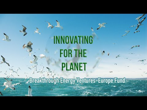 🌐Innovating for the planet: Breakthrough Energy Ventures-Europe fund