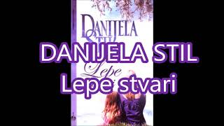 Lepe Stvari - Danijela Stil (Audio Knjiga) 1 Deo