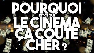 POURQUOI LE CINEMA COÛTE CHER ?
