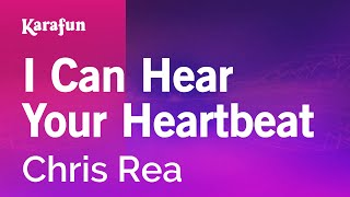 Karaoke I Can Hear Your Heartbeat - Chris Rea *