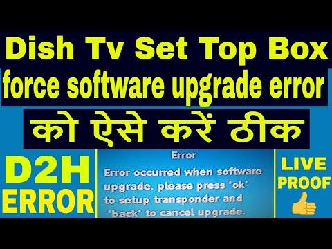 Dish TV software upgrade error,How to recover dish tv box,Dish tv
