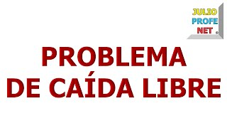 12. PROBLEMA DE CAÍDA LIBRE