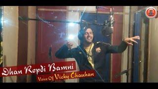 Making Of Dhan Ropdi Bamni By Vicky Chauhan |  Latest Himachali Pahari Song 2016 | Music HunterZ