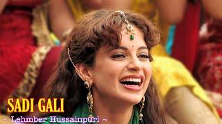 Sadi Gali Full Song : Tanu Weds Manu | Lehmber Hussainpuri | Kangna Ranaut, R Madhavan | Party Song