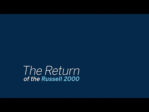 The Return of the Russell 2000