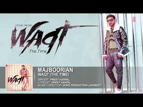 majbooriyan-full-song-(official)-preet-harpal-|-album:-waqt