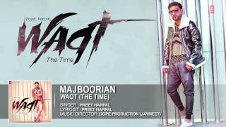 Majbooriyan Full Song (Official) Preet Harpal | Album: Waqt