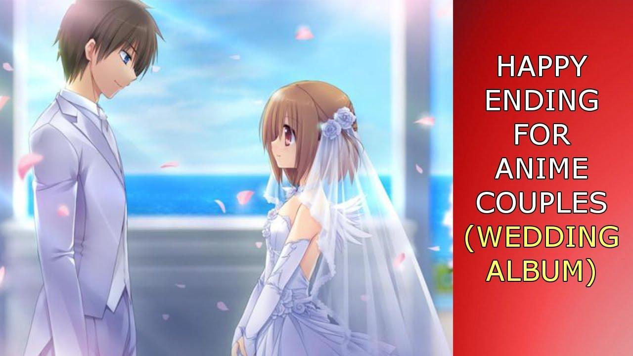 Happy ending for Anime Couples ( Wedding Album) -Part 10