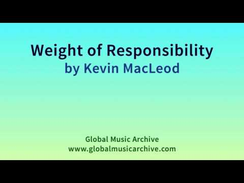 Weight of Responsibility by Kevin MacLeod 1 HOUR