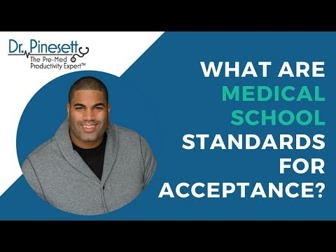 What are medical school standards for acceptance?