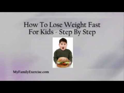 How To Lose Weight Fast For Kids - Step By Step