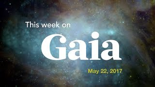This Week On Gaia | May 22nd, 2017