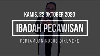 IBADAH CAWISAN PERJAMUAN KUDUS OIKUMENE | KAMIS 22 OKTOBER 2020