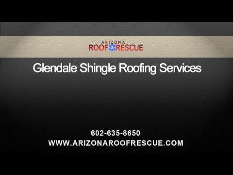 Glendale Shingle Roofing Services by AZ Roof Rescue
