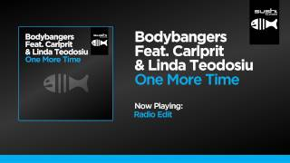 Bodybangers Feat. Carlprit & Linda Teodosiu - One More Time (Radio Edit)