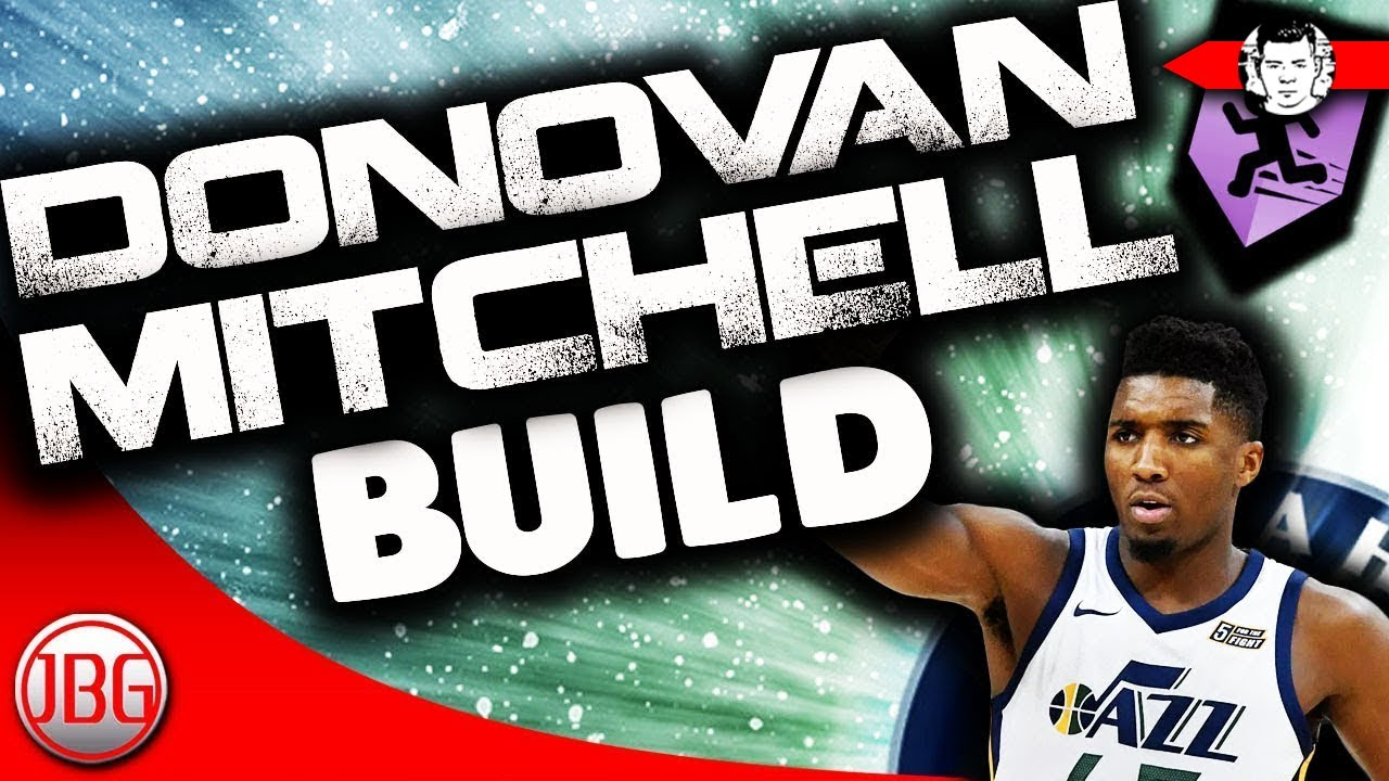 9554f91e73f NBA 2K18 Donovan Mitchell Archetype for MyCAREER - NBA 2K18 Tips by  JackedBillGaming