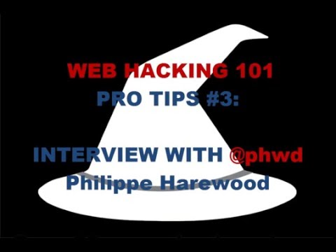 Web Hacking Pro Tips with @phwd Philippe Harewood