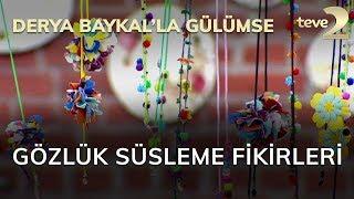 Derya Baykal'la Gülümse: Gözlük Süsleme Fikirleri