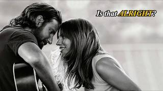 Lady Gaga - Is That Alright? (A Star Is Born Soundtrack) [Full HD] lyrics Video