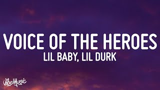 Lil Baby & Lil Durk - Voice of the Heroes (Lyrics)