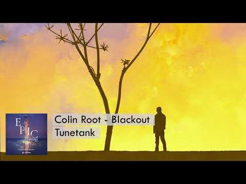 Colin Root - Blackout - Tunetank  | Epic [no Copyright Music] музыка 2020