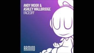 Andy Moor, Ashley Wallbridge - FaceOff (Extended Mix)