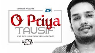 O Priya – Tausif Video Download