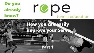 Tennis Tips - Do you already know - How you can improve your Serve Part1