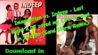 Imagination vs. Indeep - Last Night a DJ saved my Life vs. Just an Illusion (Sand Storm Remix)